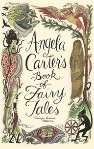 Angela Carter - Angela Carter's Book Of Fairy Tales.