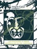 Angela Carter et Maxime Berrée - Les Machines à désir infernales du Docteur Hoffman.