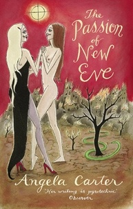 Angela Carter - The Passion Of New Eve.