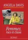 Angela Davis - Femmes, race et classe.