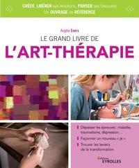 Angela Evers - Le grand livre de l'art thérapie.
