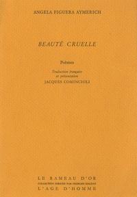 Angela Figuera Aymerich - Beauté cruelle.