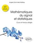 Angela Gammella-Mathieu - Mathématiques du signal et statistiques - Cours et travaux dirigés. IUT mesures physiques.