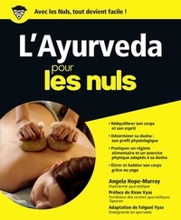Angela Hope-Murray - L'Ayurveda pour les nuls.