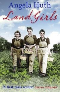 Angela Huth - Land girls.