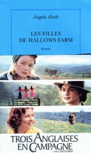 Angela Huth - Les filles de Hallows farm.