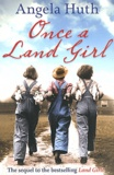 Angela Huth - Once a Land Girl.