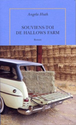 Angela Huth - Souviens-toi de Hallows Farm.