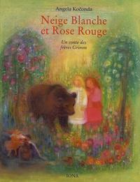 Angela Koconda - Neige Blanche et Rose Rouge - Un conte des frères Grimm.