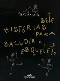 Angela Lago - Sete histórias para sacudir o esqueleto.