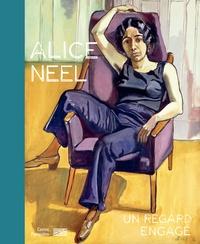Angela Lampe - Alice Neel - Un regard engagé - Catalogue de l'exposition.