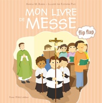 Angela M Burrin et Eleonora Pace - Mon livre de messe.
