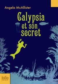 Angela McAllister - Calypsia et son secret.