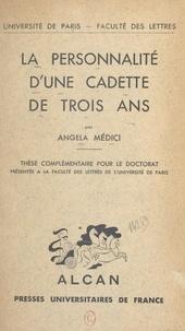 Angéla Médici et  Université de Paris, Faculté d - La personnalité d'une cadette de trois ans - Thèse complémentaire pour le Doctorat présentée à la Faculté des lettres de l'Université de Paris.
