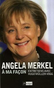 Angela Merkel - A ma façon.