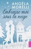 Angéla Morelli - Embrasse-moi sous la neige.