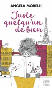 Angéla Morelli - Juste quelqu'un de bien - Un roman feel good sur la crise de la trentaine.