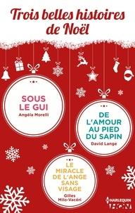 Angéla Morelli et David Lange - Trois belles histoires de Noël.