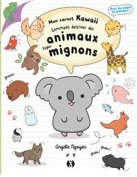 Angela Nguyen - Comment dessiner des animaux super mignons.
