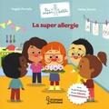 Angela Portella et Coline Citron - La super allergie.