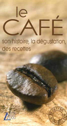 Angela Portella - Le café - Son histoire, la dégustation, des recettes.