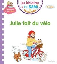 Angela Portella et Alain Boyer - Les histoires de P'tit Sami Maternelle  : Julie fait du vélo.