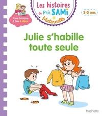 Angela Portella et Céline Théraulaz - Les histoires de P'tit Sami Maternelle  : Julie s'habille toute seule.