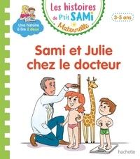 Angela Portella - Les histoires de P'tit Sami Maternelle  : Sami et Julie chez le docteur.