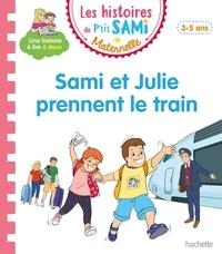 Angela Portella et Alain Boyer - Les histoires de P'tit Sami Maternelle  : Sami et Julie prennent le train.