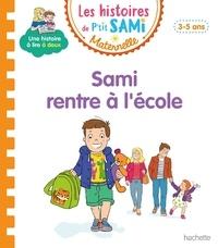 Angela Portella et Alain Boyer - Les histoires de P'tit Sami Maternelle  : Sami rentre à l'école.