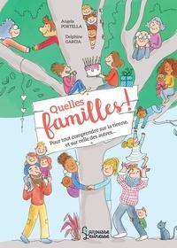 Angela Portella et Delphine Garcia - Quelles familles ! - Pour tout comprendre sur la tienne, et sur celle des autres....