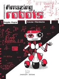 Angela Rajcic et Louise Mendoche - Incroyables robots.