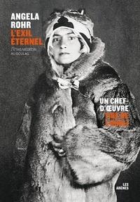 Angela Rohr - L'exil éternel - Une traversée du Goulag.