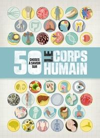 Angela Royston - 50 choses à savoir sur le corps humain.