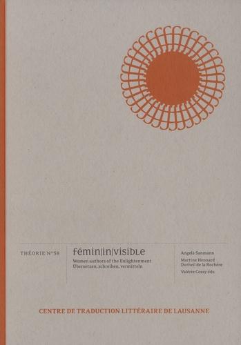 Angela Sanmann et Martine Hennard-Dutheil de la Rochère - Fémin/in/visible - Women authors of the Enlightenment.