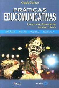 Angela Schaun - Práticas Educomunicativas - Grupos afro-descendentes Salvador Bahia.