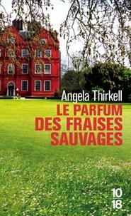 Angela Thirkell - Le parfum des fraises sauvages.