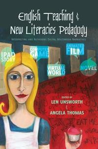 Angela Thomas et Len Unsworth - English Teaching and New Literacies Pedagogy - Interpreting and Authoring Digital Multimedia Narratives.
