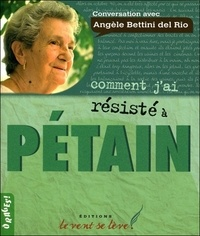 Angèle Bettini del Rio - Comment j'ai résisté à Pétain.