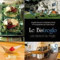 Angèle Bouvet - Le Bistroglo, les saveurs du Troglo.