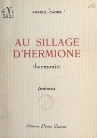 Angèle Caors - Au sillage d'Hermione - Harmonie.