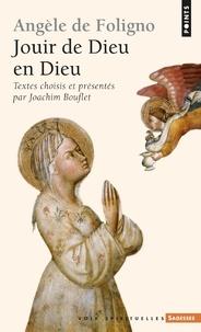 Angèle de Foligno - Jouir de Dieu en Dieu.