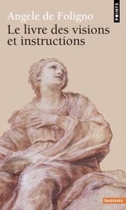 Angèle de Foligno - Le livre des visions et instructions de la bienheureuse Angèle de Foligno.