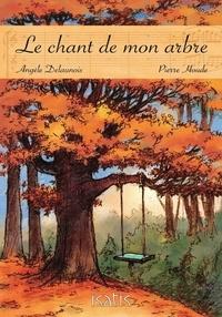 Angèle Delaunois - Le chant de mon arbre.