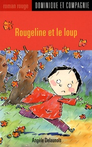 Angèle Delaunois - Rougeline et le loup.