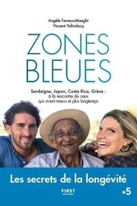 Angèle Ferreux-Maeght et Vincent Valinducq - Zone bleue - Sardaigne, Japon, Costa Rica, Grèce : à la rencontre de ceux qui vivent mieux et plus longtemps.