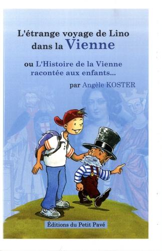 L'étrange voyage de Lino dans la Vienne. Ou l'histoire de la Vienne racontée aux enfants