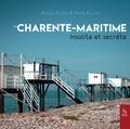 Angèle Koster et Pierre Rullier - La Charente-Maritime insolite et secrète.