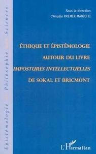 """Angèle Kremer-Marietti et  Collectif - Ethique et épistémologie autour du livre """"Impostures intellectuelles"""" de Sokal et Bricmont."""