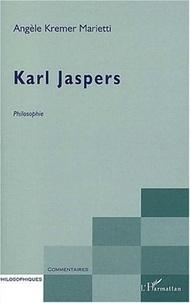 Angèle Kremer-Marietti - Karl Jaspers.